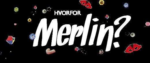 HVORFOR Merlin?