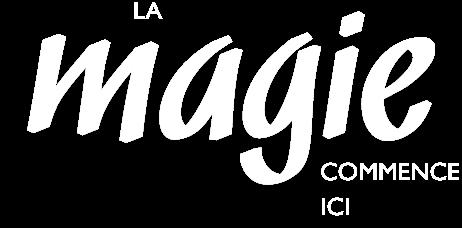 LA Magie COMMENCE ICI