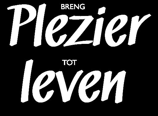 BRENG Plezier TOT LEVEN