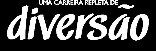 UMA CARREIRA REPLETA DE Diversão